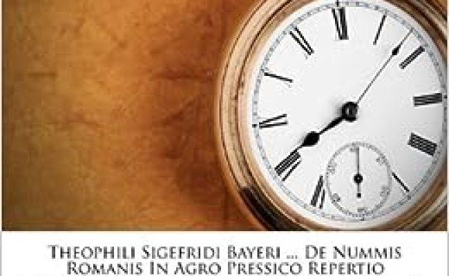 Theophili Sigefridi Bayeri De Nummis Romanis In Agro