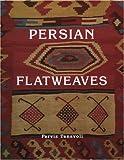 Persian Flatweaves [Hardcover] Parviz Tanavoli