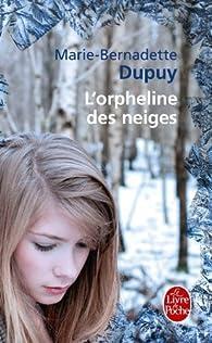 L'orpheline Des Neiges Tome 7 : l'orpheline, neiges, L'orpheline, Neiges,, Marie-Bernadette, Dupuy, Babelio