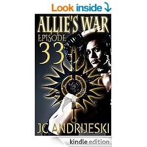 Allie's War, An Urban Fantasy: Episode 33