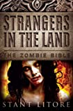 Strangers in the Land (The Zombie Bible)