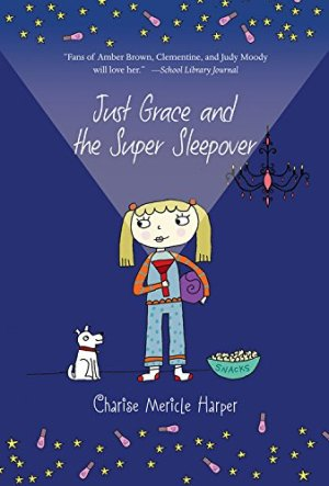 Just Grace and the Super Sleepover (The Just Grace Series) by Charise Mericle Harper | Featured Book of the Day | wearewordnerds.com