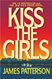 Kiss the Girls: A Novel by the Author of the Bestselling Along Came a Spider (Alex Cross Book 2)