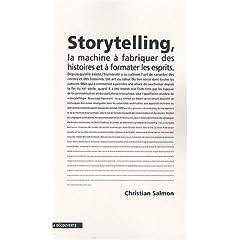 Storytelling : La machine à fabriquer des histoires et à formater les esprits