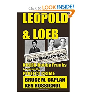 Leopold & Loeb Killed Bobby Franks: ...to commit the perfect crime...