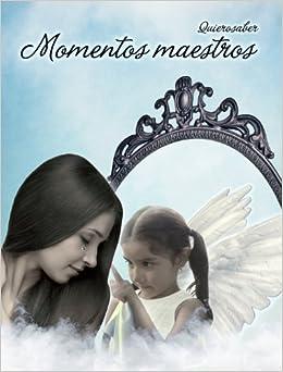 Momentos maestros (un libro con alma)