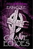 Grave Echoes: A Kate Waters Mystery (Kate Waters Mysteries Book 1)