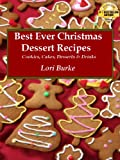 Best Ever Christmas Dessert Recipes (Best Ever Recipes Series)