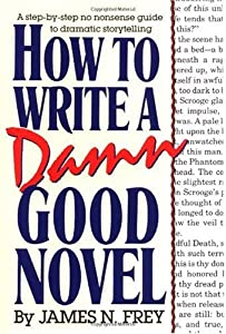 "Cover of ""How to Write a Damn Good Novel:..."