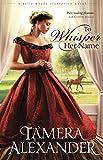 To Whisper Her Name (A Belle Meade Plantation Novel Book 1)