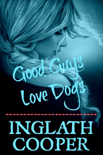 Good Guys Love Dogs: Plus 15 Chapters of Jane Austen Girl