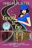 Good to Go: Book 1 Georgie B. Goode Gypsy Caravan Cozy Mystery