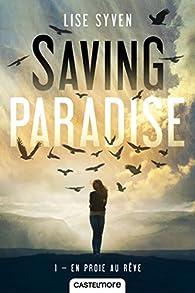 Saving Paradise, tome 1 : En proie au rêve par Syven