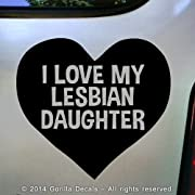 I LOVE MY LESBIAN DAUGHTER Gay Pride LGBT Queer Vinyl Decal Bumper Sticker Car Window Sign BLACK