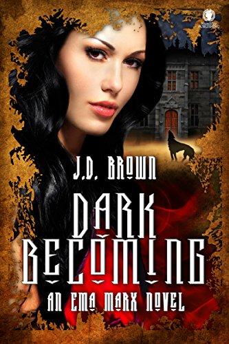 Dark Becoming: An Ema Marx Novel