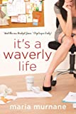 It's a Waverly Life (The (Mis)Adventures of Waverly Bryson Book 2)