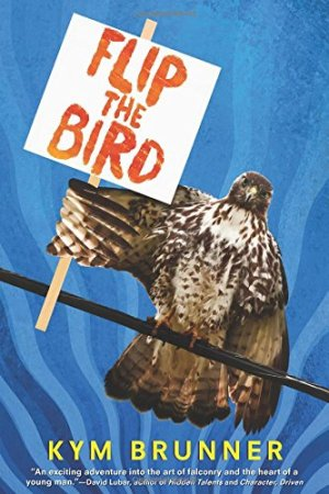 Flip the Bird by Kym Brunner | Featured Book of the Day | wearewordnerds.com