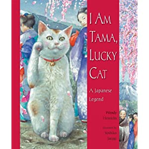 I Am Tama, Lucky Cat: A Japanese Legend