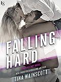 Falling Hard: A Falling Fast Novel
