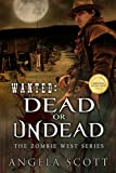 Wanted: Dead or Undead (Zombie West)