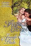 Fierce Eden (The Louisiana History Collection)