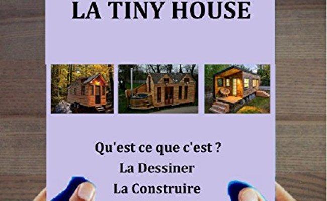 Telecharger Livres France Le Manuel De La Tiny House Qu