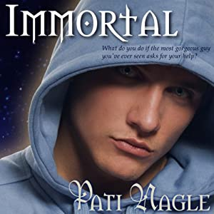 Immortal | [Pati Nagle]