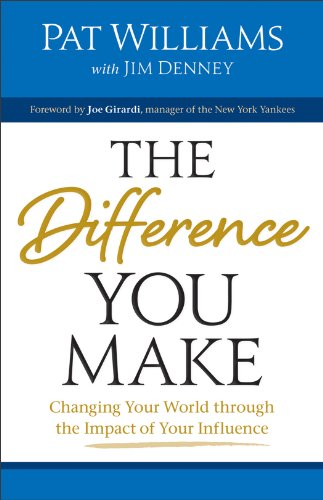 Difference You Make, The: Changing Your World through the Impact of Your Influence