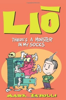 Lio: There's a Monster in My Socks by Mark Tatulli