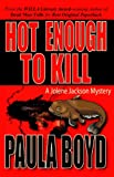 Hot Enough to Kill (The 1st Jolene Jackson Mystery)