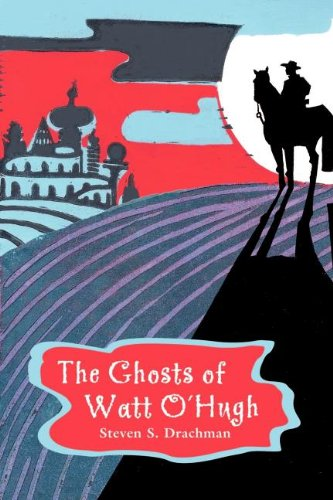 The Ghosts of Wat O'Hugh by Steven Drachman