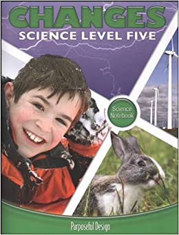 Changes, Science Level Five, Student Edition: Purposeful