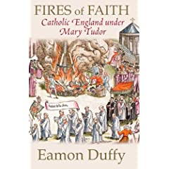 Fires of Faith: Catholic England under Mary Tudor