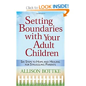 Setting Boundaries(TM) with Your Adult Children: Six Steps to Hope and Healing for Struggling Parents