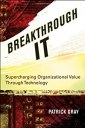 "Cover of ""Breakthrough IT: Supercharging ..."