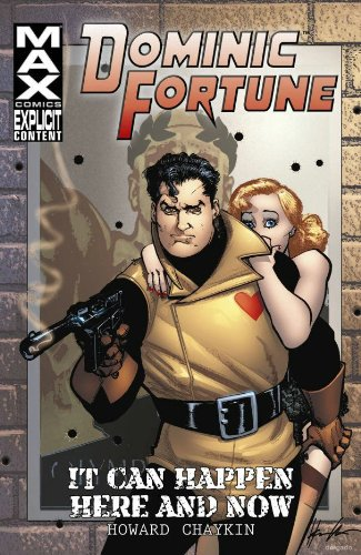 Dominic Fortune: It Can Happen Here and Now by Howard Chaykin
