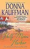 Half Moon Harbor (Bachelors of Blueberry Cove Book 2)