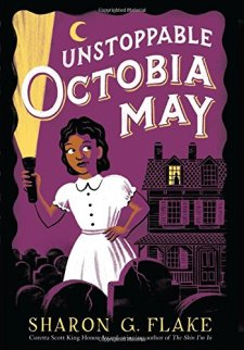 Unstoppable Octobia May by Sharon Flake| wearewordnerds.com