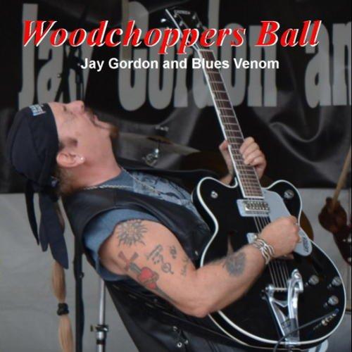 JAY GORDON & Blues Venom Woodchoppers Ball