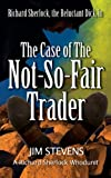 The Case of the Not-So-Fair Trader (A Richard Sherlock Whodunit)