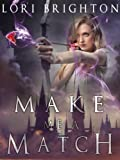 Make Me A Match (The Matchmaker Book 1)
