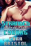 Stranded with the Cyborg (Cy-Ops Sci-fi Romance Book 1)