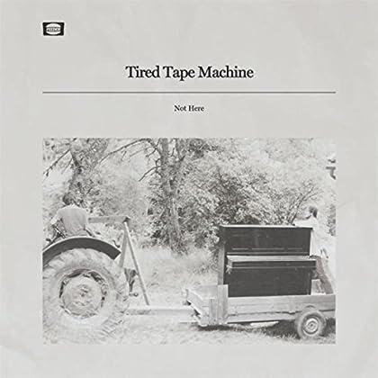 Tired Tape Machine