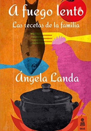 A fuego lento de Ángela Landa