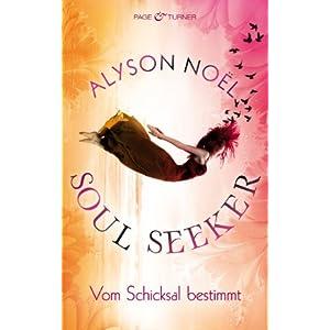 Soul Seeker - Vom Schicksal bestimmt: Roman