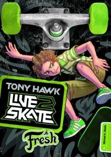 Fresh (Tony Hawk: Live2Skate) by Michael Anthony Steele| wearewordnerds.com