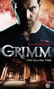 Grimm: The Killing Time by Tim Waggoner| wearewordnerds.com