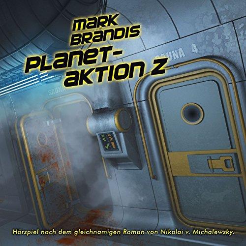 Mark Brandis (30) Planetaktion Z