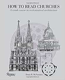 How to Read Churches: A Crash Course in Ecclesiastical