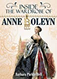 Inside the Wardrobe of Anne Boleyn